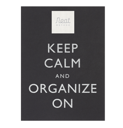 neat method, keep calm, keep calm and organize on, inspirational quote, inspiration