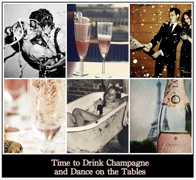 time to drink champagne and dance on the table, champagne
