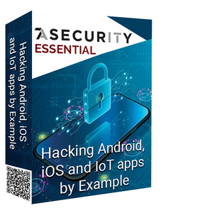 Hacking Android, iOS and IoT apps - Essential