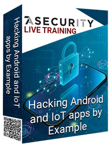 Live Training: Hacking Android and IoT apps by Example