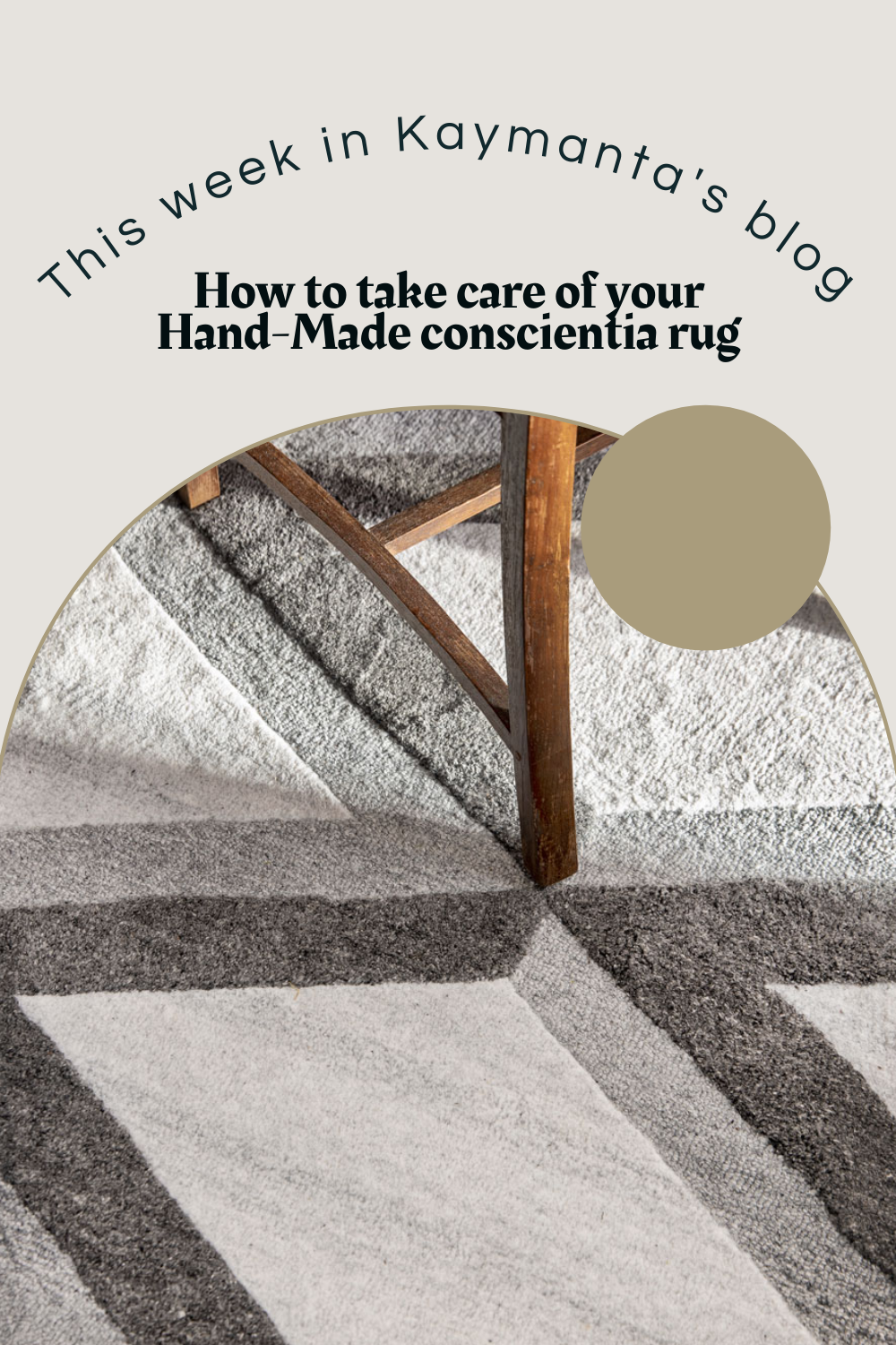 How to take care of your hand-made Conscientia rug