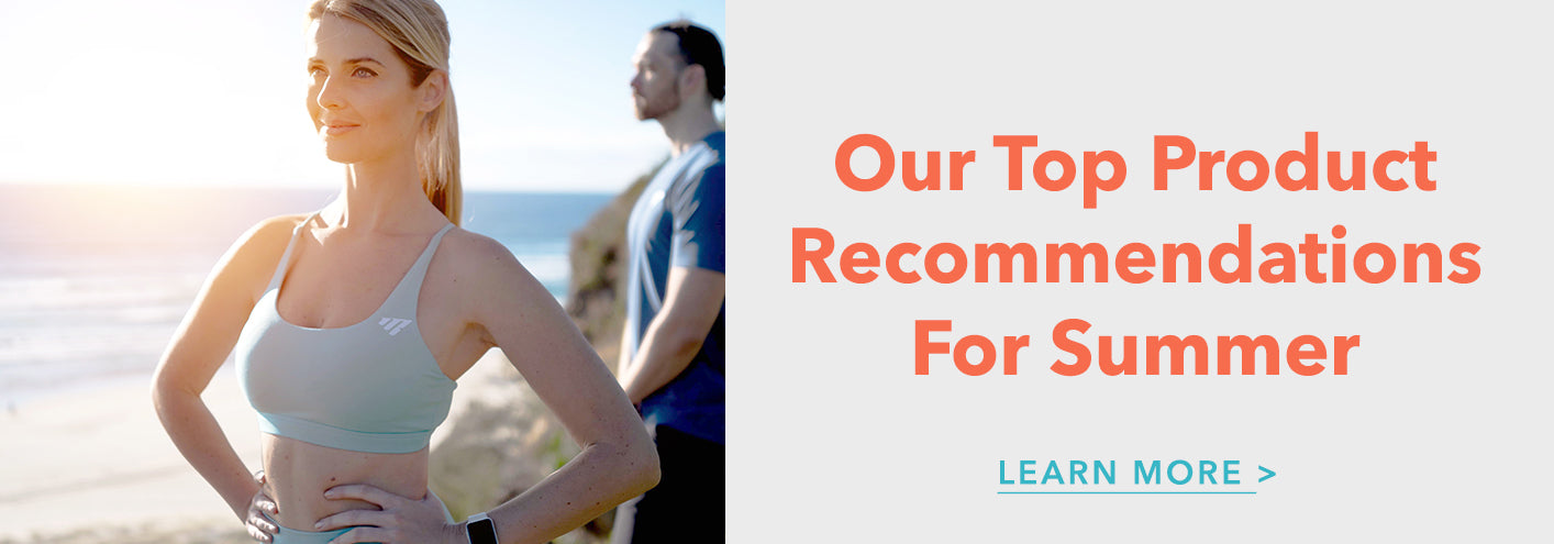 Our top product recommendations for summer