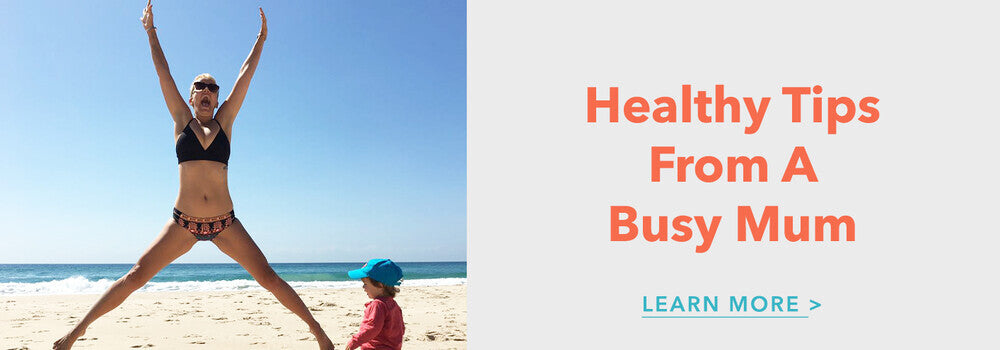 Healthy tips from a busy mum