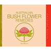 Australian Bush Flower Essences Remedies Reference Book by Ian White
