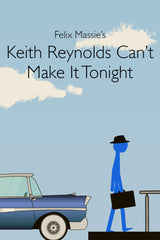 Keith Reynolds Can't Make It Tonight