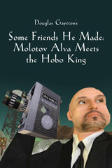 Some Friends He Made: Molotov Alva Meets the Hobo King