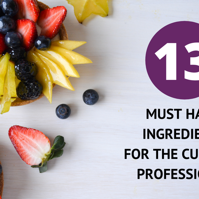 13 Must Have Ingredients for the Culinary Professional
