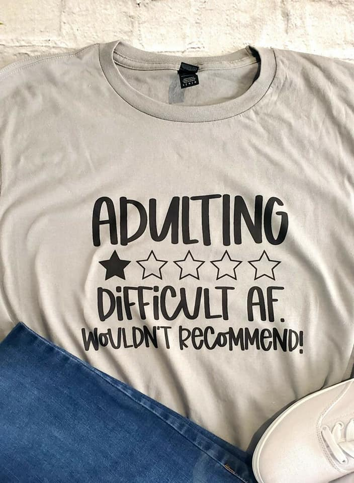 Adulting is difficult AF