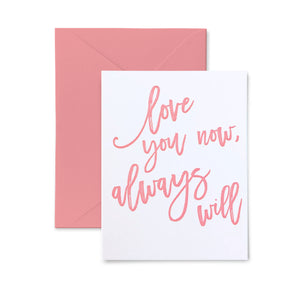 Love you now Letterpress Card