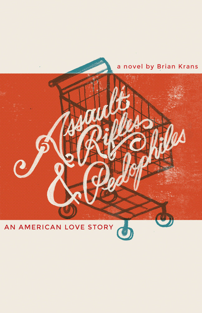 Assault Rifles and Pedophiles by Brian Krans (Book 3) - Oak City Inline Skate Shop