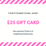 Thirtysomething.shop Gift Cards