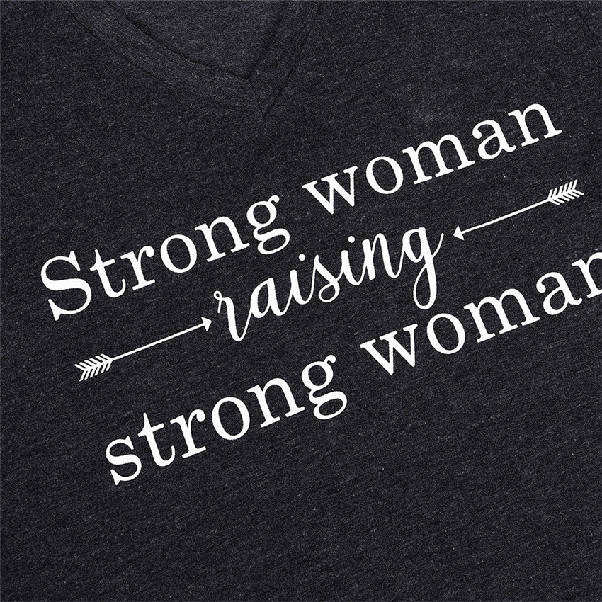 Strong Woman Raising Strong Woman V-Neck T-Shirt