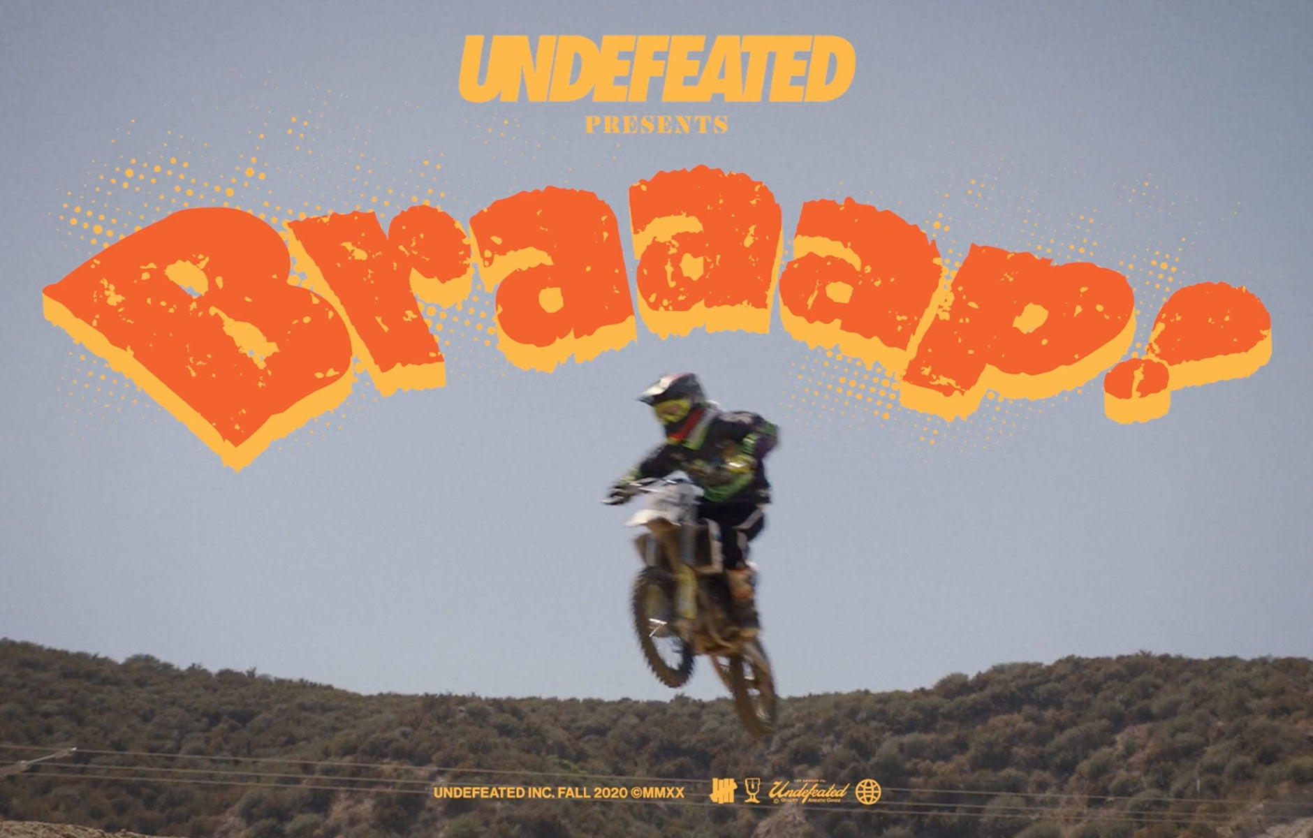 UNDEFEATED FALL 2020 Presents Braaap!