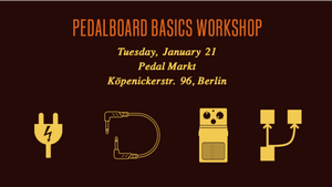 21.01.2020 – Pedalboard Basics Workshop