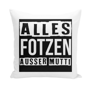 alles fotzen ausser mutti Throw Pillows