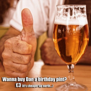 Buy Dan a birthday pint!