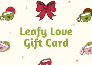 Leafy Love Herbal Tea Gift Card - Leafy Love Herbal Tea Blends