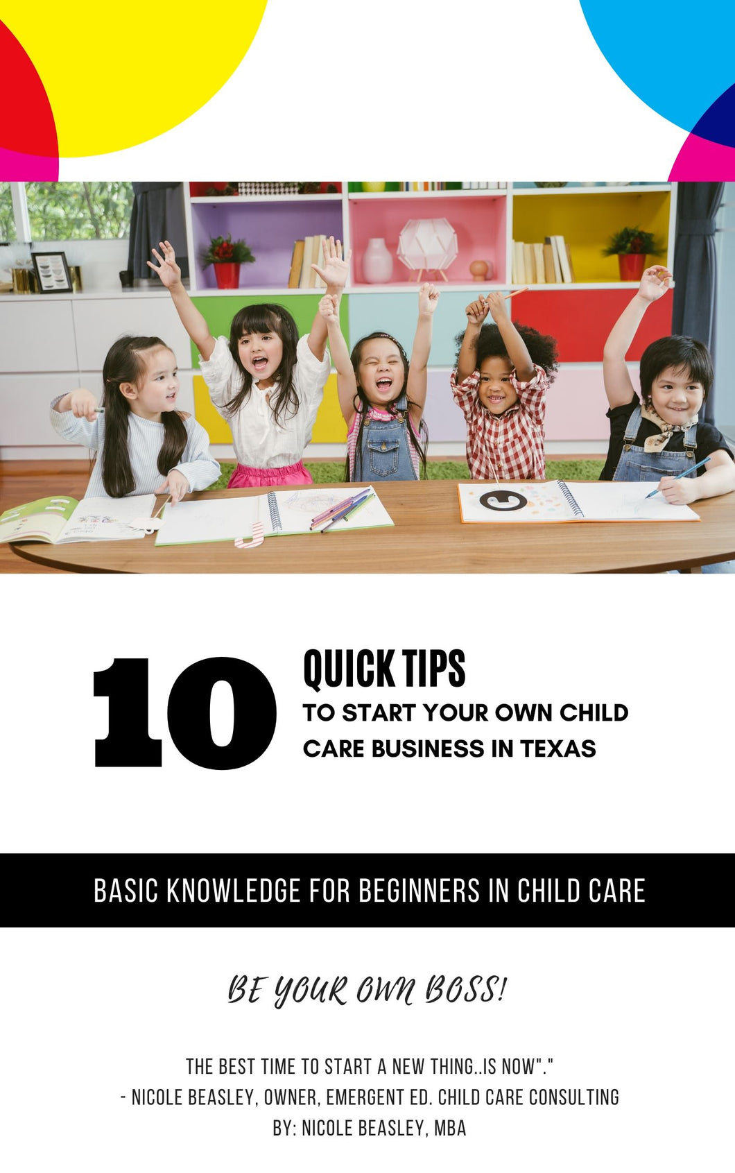 10 Quick Tips to Starting Your Own Child Care Business - FREE Download!