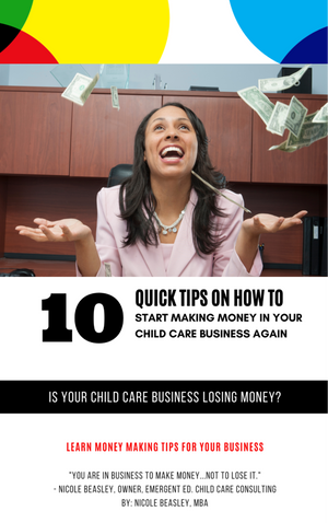 10 Quick Tips: How to Make Money in Your Child Care Business Again