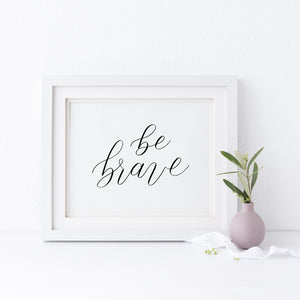 """Be brave"" wall art - Greater Joy Design"