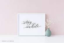 "Load image into Gallery viewer, ""Stay awhile"" wall art - Greater Joy Design"