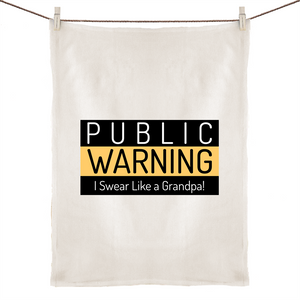 Public Warning: I Swear Like A Grandpa! - 100% Linen Tea Towel