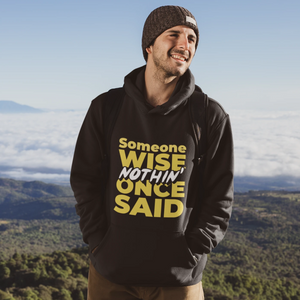 Someone Wise Once Said ...Nothin' - Pocket Hoodie Sweatshirt
