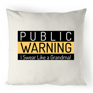 Public Warning: I Swear Like A Grandma -100% Linen Cushion Cover