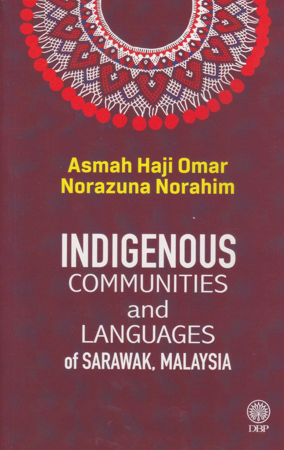 Indigineous Communities And Languages Of Sarawak, Malaysia
