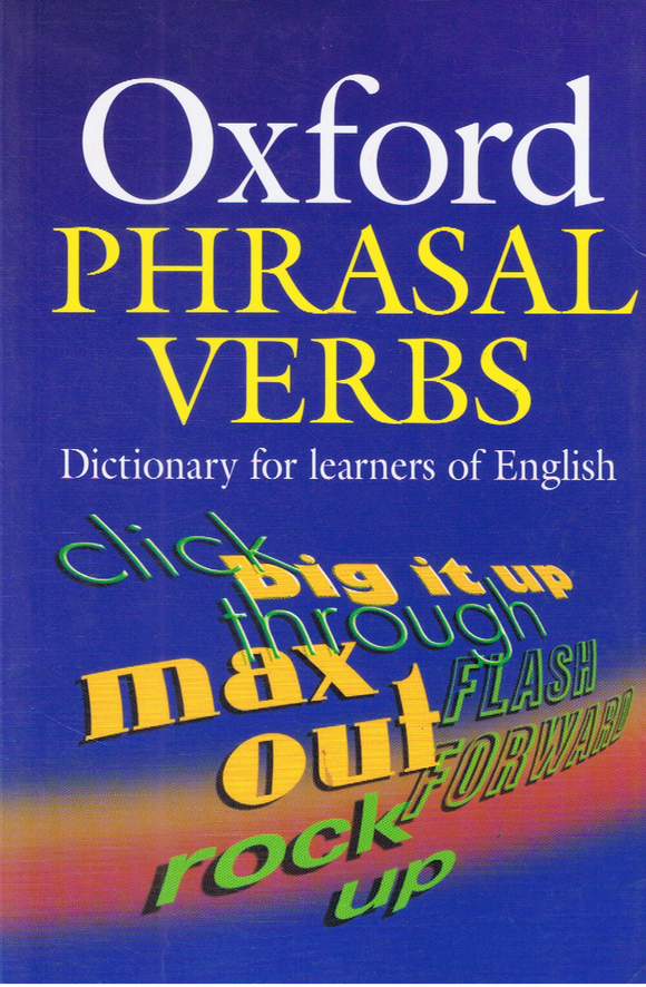 Oxford Phrasal Verbs ( Dictionary For Learners Of English )