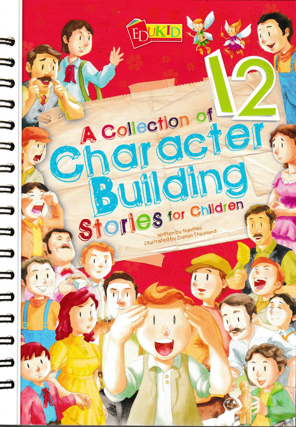 A Collection Of 12 Character Building Stories For Children