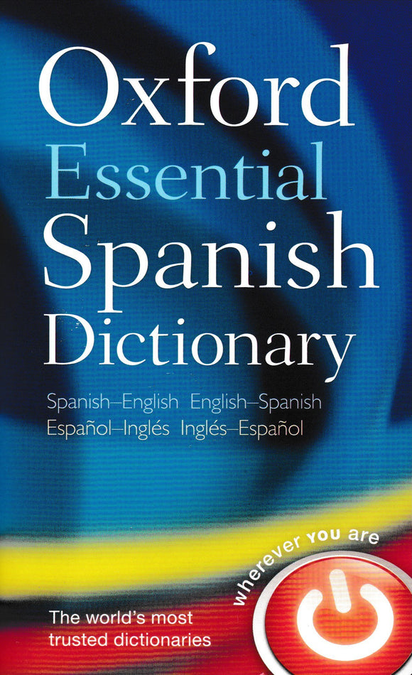 Oxford Essential Spanish Dictionary Spanish - English English - Spanish