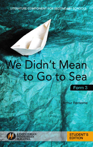 Buku Teks Komsas We Didn't Mean To Go To Sea Form 3 Literature Component Textbook