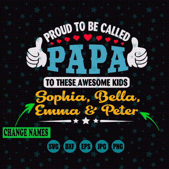 Proud To Be Called Papa To These Awesome Kids Svg Dxf Png Custom Bundlefunny