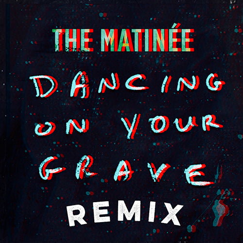 Dancing On Your Grave (Single) Remix