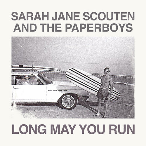 Featuring The Paper Boys - Long May You Run