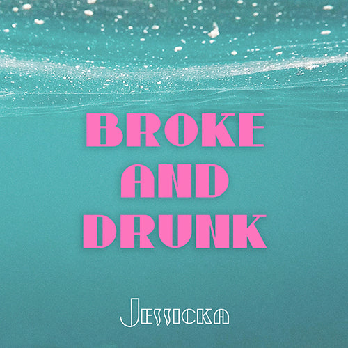 Broke And Drunk