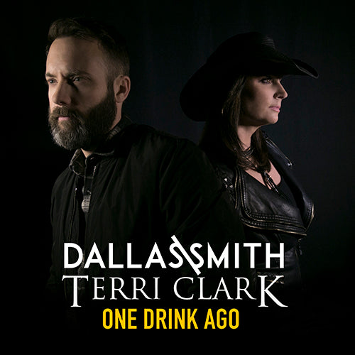 One Drink Ago (Dallas Smith & Terry Clark)