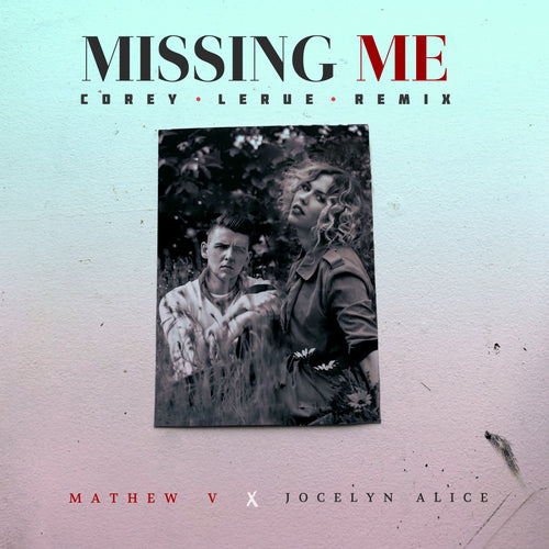Missing Me - Corey LeRue Remix