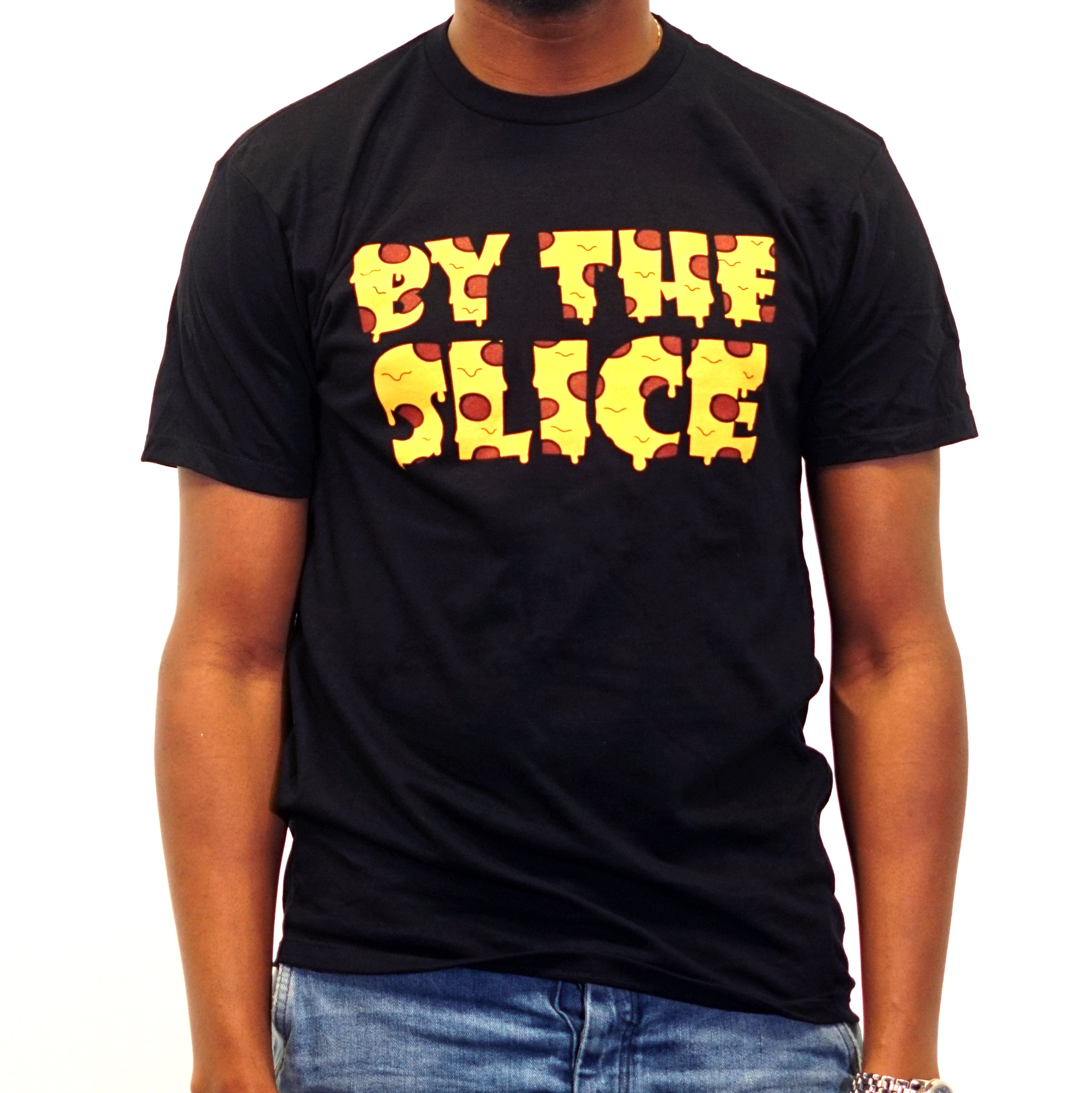 By The Slice' T Shirt