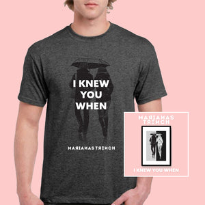 I Knew You When T-Shirt