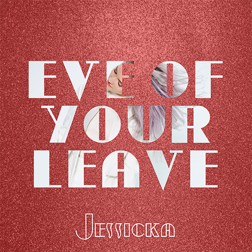 Eve Of Your Leave