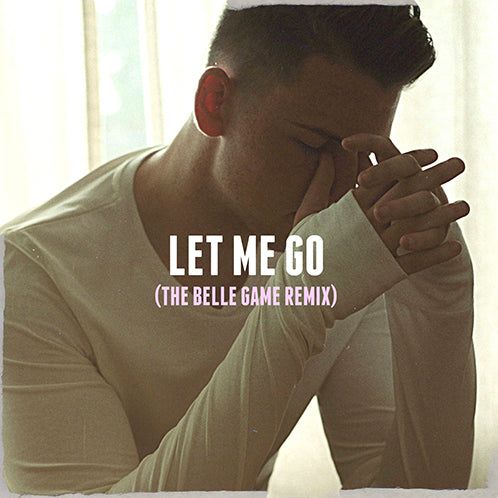 Let Me Go - The Belle Game Remix