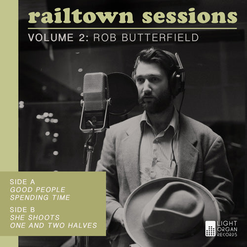Railtown Sessions Volume 2. Rob Butterfield