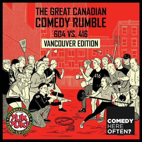 CHO The Great Canadian Comedy Rumble: 604 vs. 416 (Vancouver Edition)
