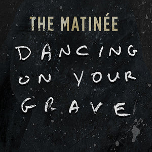 Dancing On Your Grave (Single)