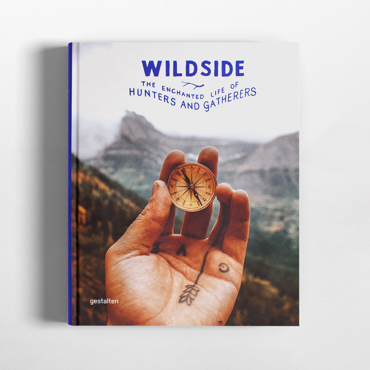 Wildside the enchanted life of hunters and gatherers