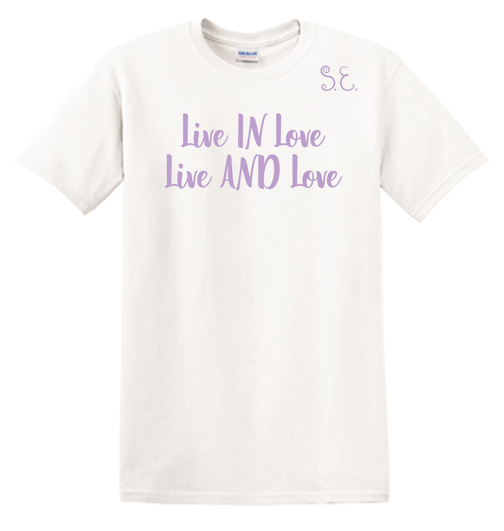 Live In Love Live And Love T-Shirt