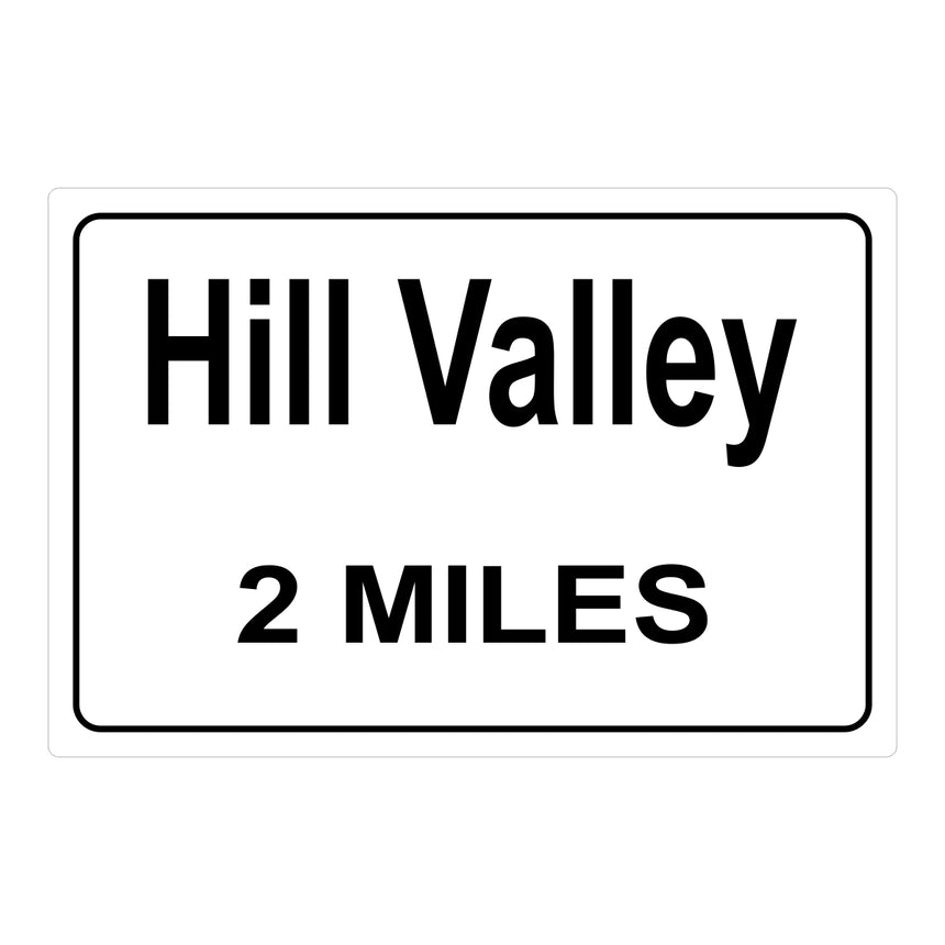 Hill Valley Sign Back to the Future Hill Valley (2 Miles)