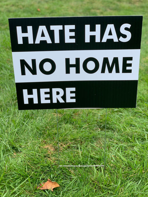 Hate Has No Home Here Yard Sign